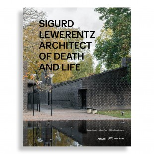 Sigurd Lewerentz. Architect of Death and Life