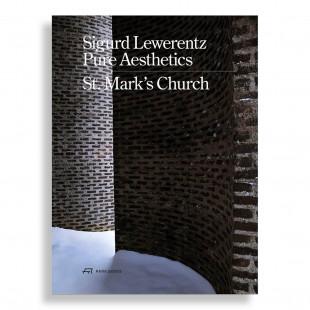 Sigurd Lewerentz. Pure Aesthetics
